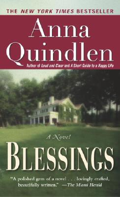 Blessings, ANNA QUINDLEN