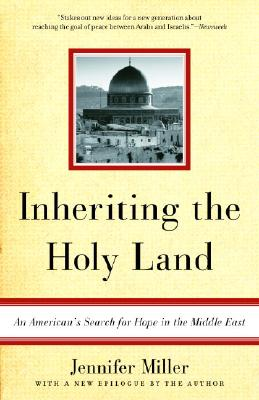 Image for Inheriting the Holy Land: An American's Search for Hope in the Middle East