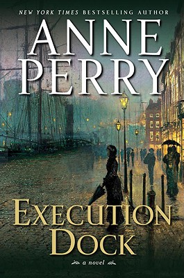 Image for Execution Dock: A Novel (William Monk Novels)