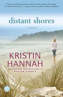 Distant Shores: A Novel, Kristin Hannah