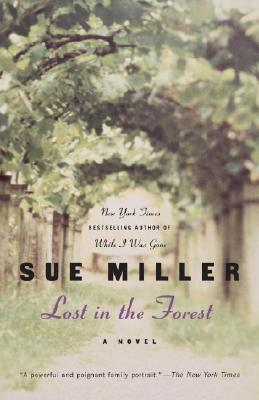 Lost in the Forest: A Novel (Ballantine Reader's Circle), Miller, Sue