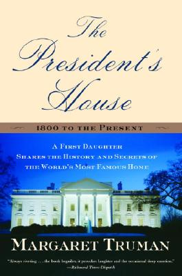 Image for The President's House: A First Daughter Shares the History and Secrets of the World's Most Famous Home