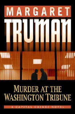 Murder at The Washington Tribune: A Capital Crimes Novel, Margaret Truman