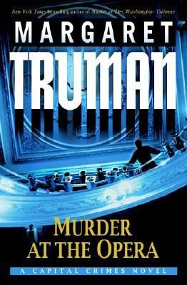 Murder at the Opera: A Capital Crimes Novel, Margaret Truman