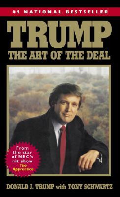 Trump: The Art Of The Deal, Trump, Donald;Schwartz, Tony
