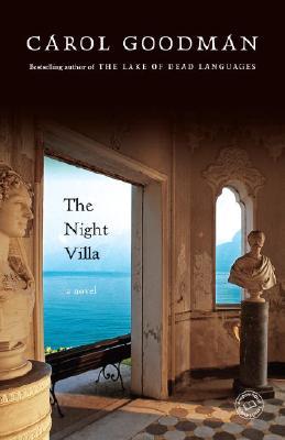 The Night Villa: A Novel, Carol Goodman