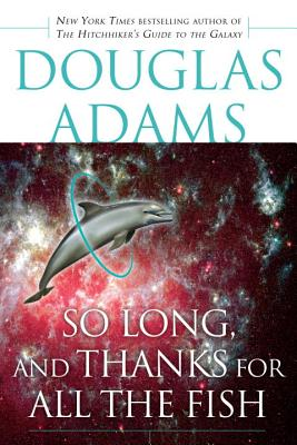Image for So Long, and Thanks for All the Fish (Hitchhiker's Guide to the Galaxy)