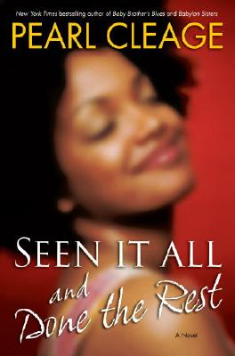 Seen It All and Done the Rest: A Novel, PEARL CLEAGE