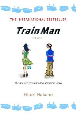 Train Man: The Novel (Del Rey Books (Paperback)), Nakano, Hitori