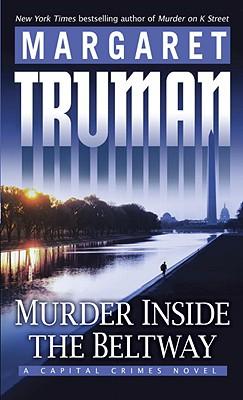 Murder Inside the Beltway: A Capital Crimes Novel (Capital Crimes Novels), Margaret Truman