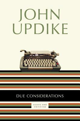Image for Due Considerations: Essays and Criticism