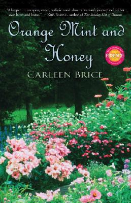 Orange Mint and Honey: A Novel, Carleen Brice
