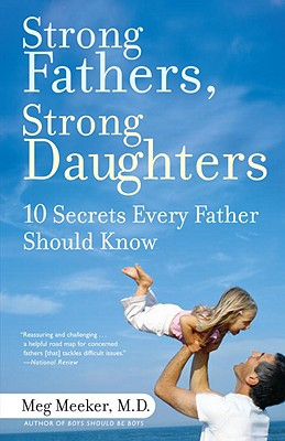 Image for Strong Fathers, Strong Daughters: 10 Secrets Every Father Should Know