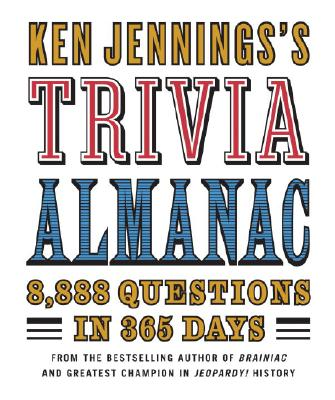 Image for Ken Jennings's Trivia Almanac: 8,888 Questions in 365 Days