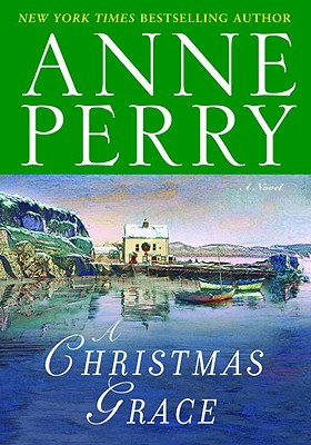 A Christmas Grace: A Novel, Perry, Anne