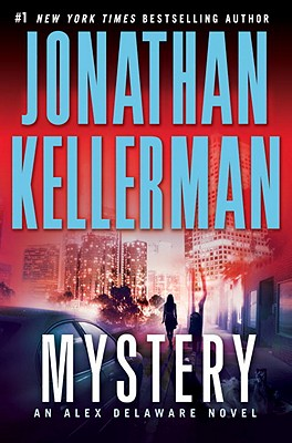 Mystery: An Alex Delaware Novel (Alex Delaware Novels), Kellerman, Jonathan