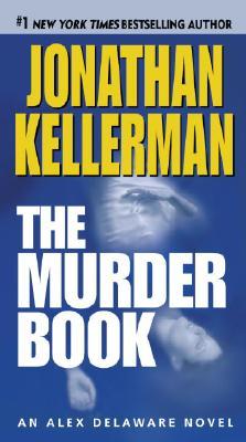 The Murder Book (Alex Delaware, No. 16), Jonathan Kellerman