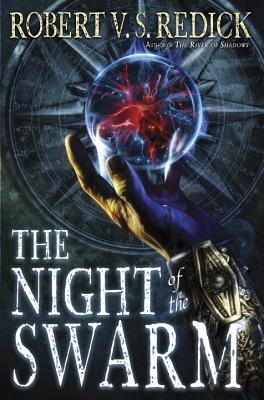 The Night of the Swarm (Chathrand Voyage), Robert V. S. Redick