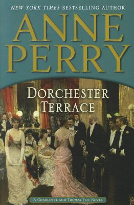 Dorchester Terrace: A Charlotte and Thomas Pitt Novel, Anne Perry