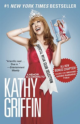 Official Book Club Selection: A Memoir According to Kathy Griffin, Kathy Griffin