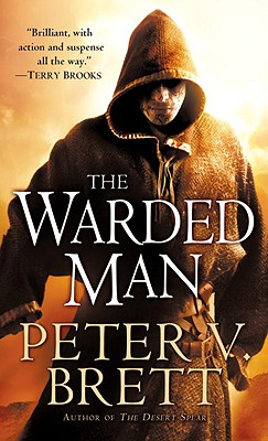 The Warded Man: Book One of The Demon Cycle, Brett, Peter V