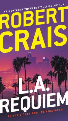 Image for L.A. Requiem: An Elvis Cole and Joe Pike Novel