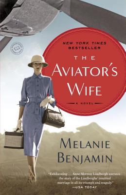 The Aviator's Wife: A Novel, Melanie Benjamin