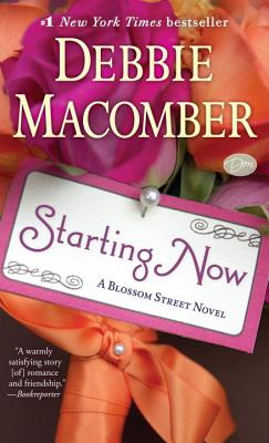 Starting Now: A Blossom Street Novel, Macomber, Debbie