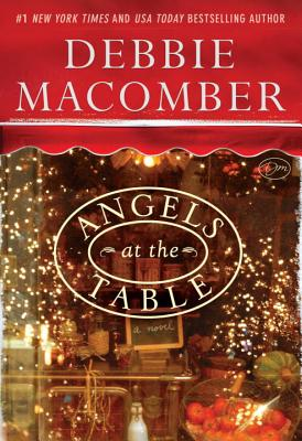 Angels at the Table: A Shirley, Goodness and Mercy Christmas Story (Darksiders), Debbie Macomber
