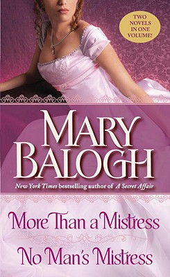 More Than A Mistress / No Man's Mistress, Mary Balogh