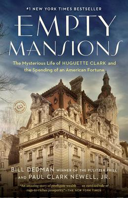 Image for EMPTY MANSIONS THE MYSTERIOUS LIFE OF HUGUETTE CLARK AND THE SPENDING OF A GREAT AMERICAN