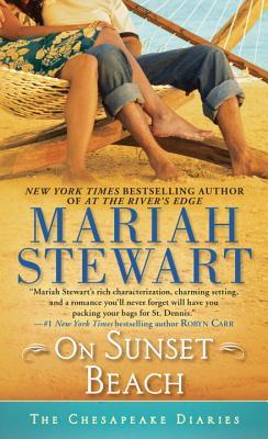 On Sunset Beach: The Chesapeake Diaries, Mariah Stewart
