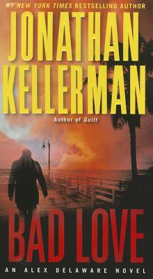 Bad Love: An Alex Delaware Novel, Jonathan Kellerman
