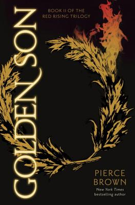 Golden Son: Book II of the Red Rising Trilogy, Pierce Brown