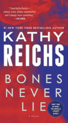 Image for Bones Never Lie (with bonus novella Swamp Bones): A Novel (Temperance Brennan)