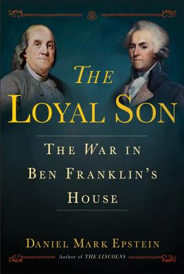 Image for The Loyal Son: The War in Ben Franklin's House