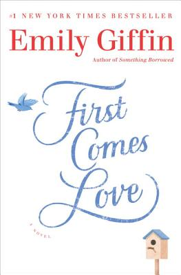 Image for First Comes Love: A Novel