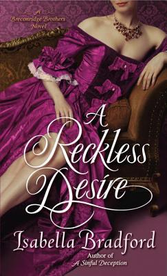 A Reckless Desire: A Breconridge Brothers Novel (The Breconridge Brothers), Isabella Bradford