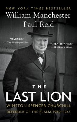 LAST LION: WINSTON SPENCER CHURCHILL: DEFENDER OF THE REALM, 1940-1965 (VOLUME III), MANCHESTER, WILLIAM