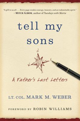 Tell My Sons: A Father's Last Letters, Weber, Lt. Col. Mark