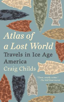 Image for Atlas of a Lost World: Travels in Ice Age America