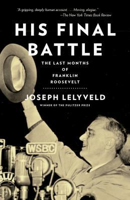 Image for His Final Battle: The Last Months of Franklin Roosevelt