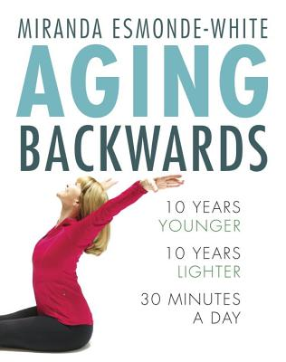 Image for Aging Backwards: 10 Years Younger and 10 Years Lighter in 30 Minutes a Day