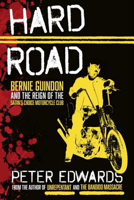 Image for Hard Road: Bernie Guindon and the Reign of the Satan's Choice Motorcycle Club