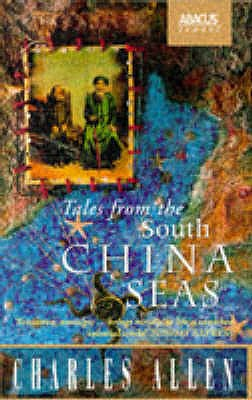Image for Tales from the South China Seas : Images of the British in South East Asia in the Twentieth Century