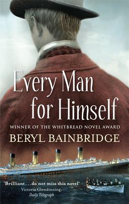 Every Man For Himself: Shortlisted for the Booker Prize, 1996, Bainbridge, Beryl