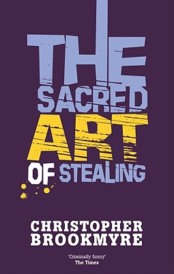 The Sacred Art of Stealing, Christopher Brookmyre