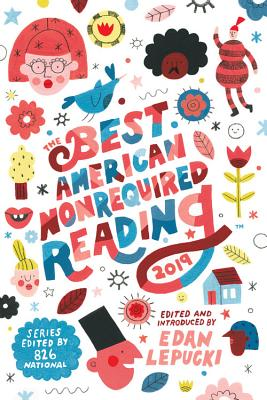 Image for The Best American Nonrequired Reading 2019 (The Best American Series ®)