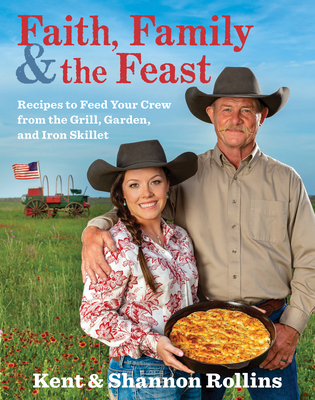Image for FAITH, FAMILY & THE FEAST: Recipes to Feed Your Cr