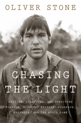 Image for Chasing the Light: Writing, Directing, and Surviving Platoon, Midnight Express, Scarface, Salvador, and the Movie Game